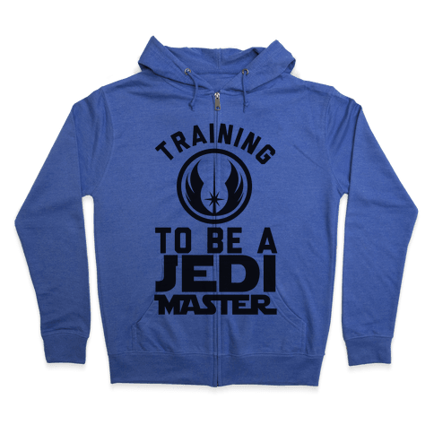 Training To Be A Jedi Master Zip Hoodie