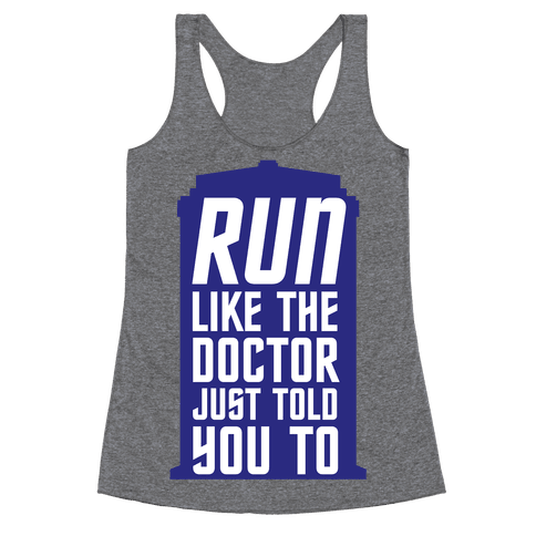 Run Like The Doctor Just Told You To Racerback Tank Top