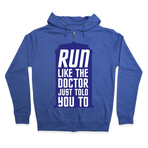 Run Like The Doctor Just Told You To Zip Hoodie