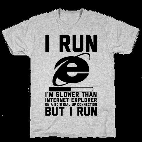 Slower than Internet Explorer Mens T-Shirt