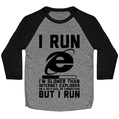 Slower than Internet Explorer Baseball Tee