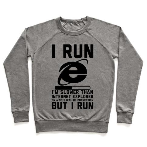 Slower than Internet Explorer Pullover