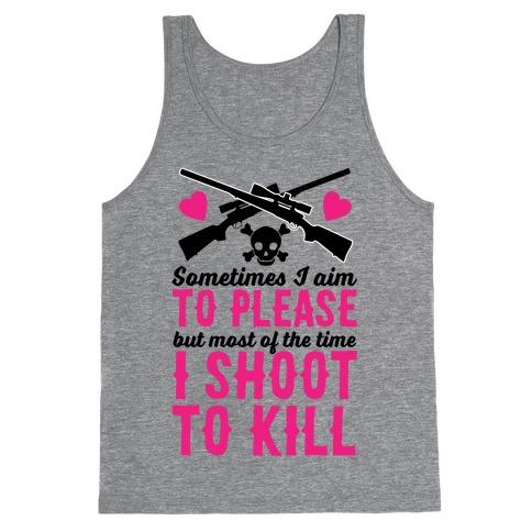 Aim to Please, Shoot to Kill Tank Top