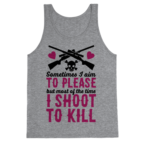Aim to Please, Shoot to Kill Tank Top