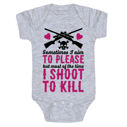 Aim to Please, Shoot to Kill Baby Onesy