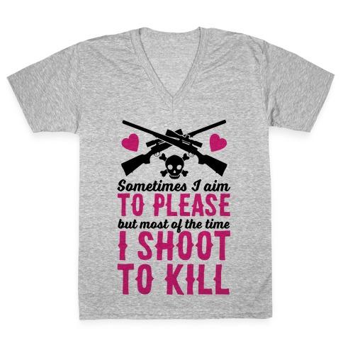 Aim to Please, Shoot to Kill V-Neck Tee Shirt