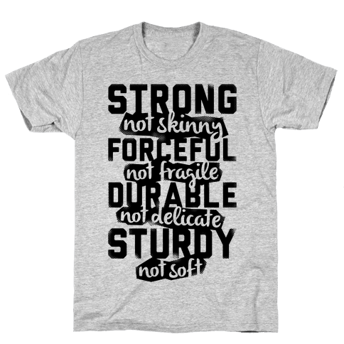 Strong Not Skinny Mens T-Shirt