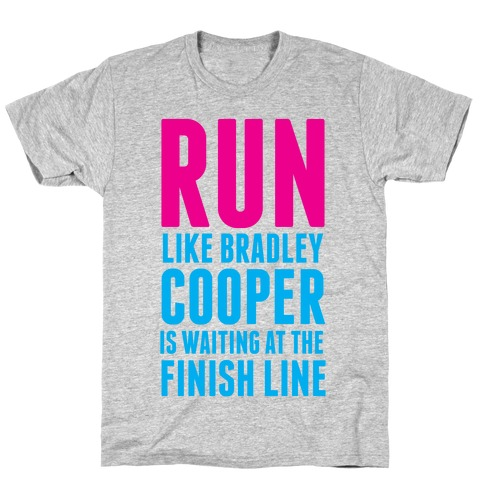 Run Like Bradley Cooper T-Shirt