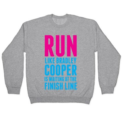 Run Like Bradley Cooper Pullover
