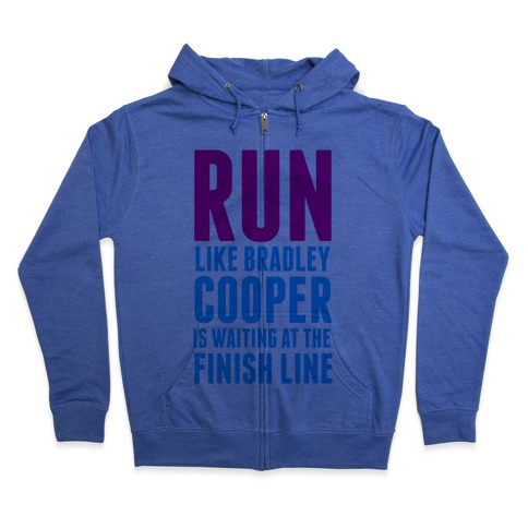 Run Like Bradley Cooper Zip Hoodie