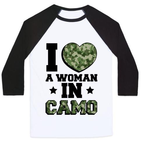 I Love A Woman In Camo (Military Baseball Tee) Baseball Tee