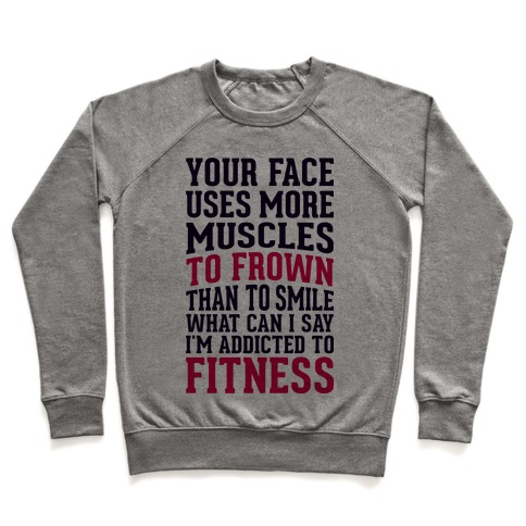 Your Face Uses More Muscles to Frown Than To Smile Pullover