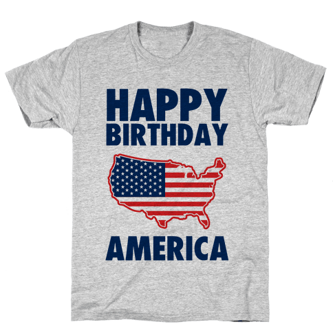 Happy Birthday America Mens/Unisex T-Shirt