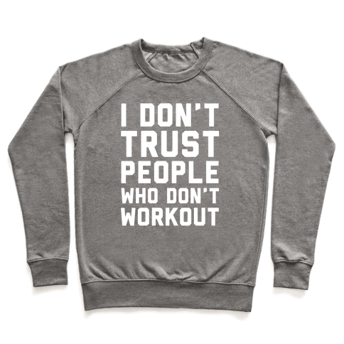 I Don't Trust People Who Don't Workout Pullover