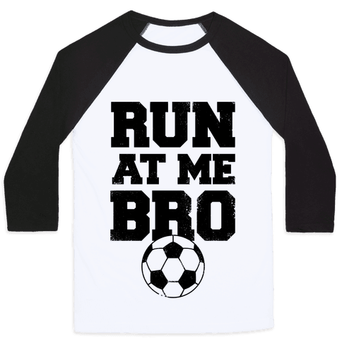 Run At Me Bro Baseball Tee