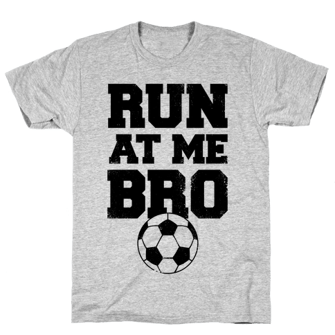 Run At Me Bro Mens T-Shirt