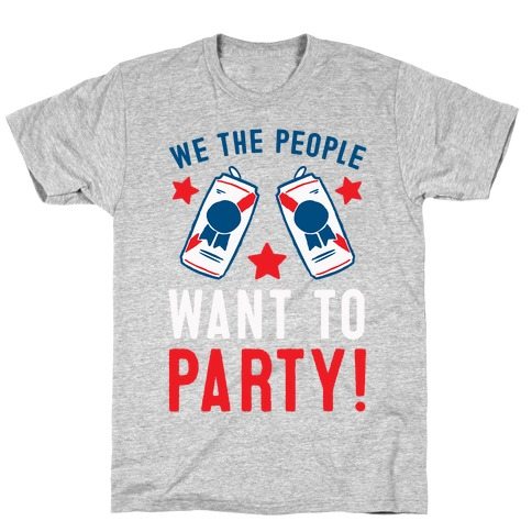 We The People Want To Party Mens/Unisex T-Shirt