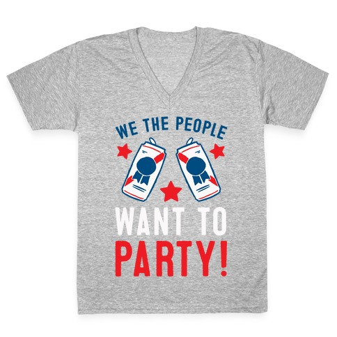 We The People Want To Party V-Neck Tee Shirt