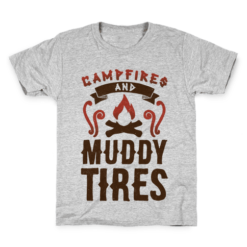 Campfires And Muddy Tires Kids T-Shirt
