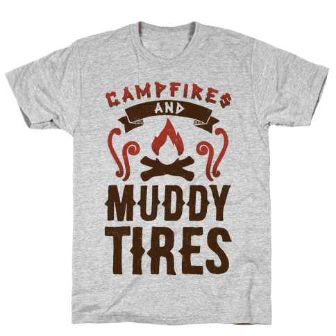 Campfires And Muddy Tires Mens T-Shirt