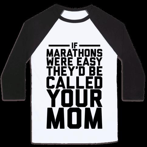 If Marathons Were Easy Baseball Tee