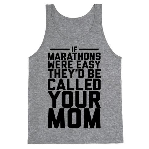 If Marathons Were Easy Tank Top