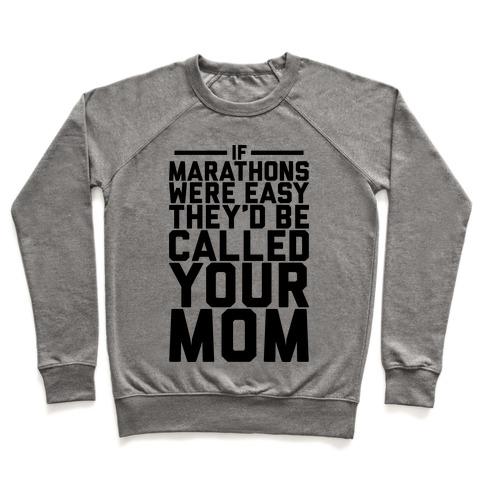 If Marathons Were Easy Pullover