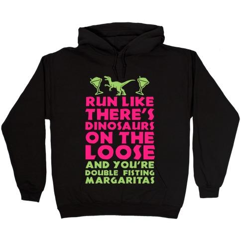 Run Like Dinosaurs Are On The Loose Hooded Sweatshirt