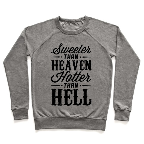 Sweeter Than Heaven, Hotter Than Hell Pullover