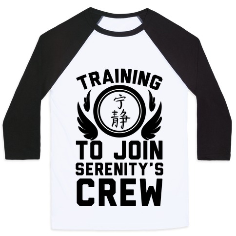 Training to Join Serenity's Crew Baseball Tee