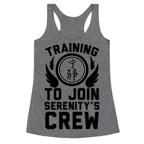 Training to Join Serenity's Crew Racerback Tank Top