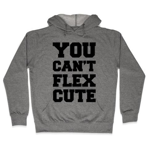 You Can't Flex Cute Hooded Sweatshirt
