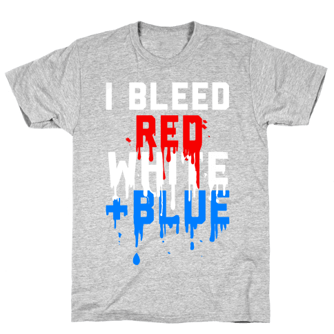 I Bleed Red, White, and Blue Mens T-Shirt