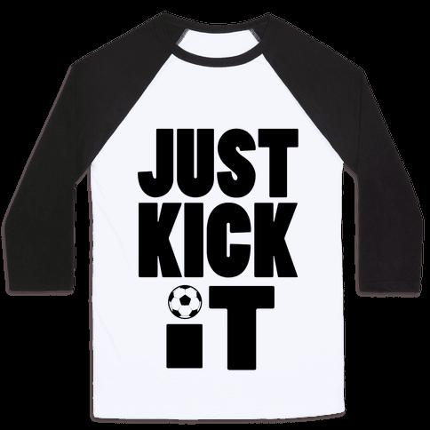 Just Kick It Baseball Tee