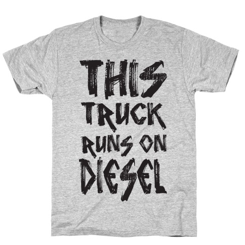 This Truck Runs On Diesel Mens T-Shirt