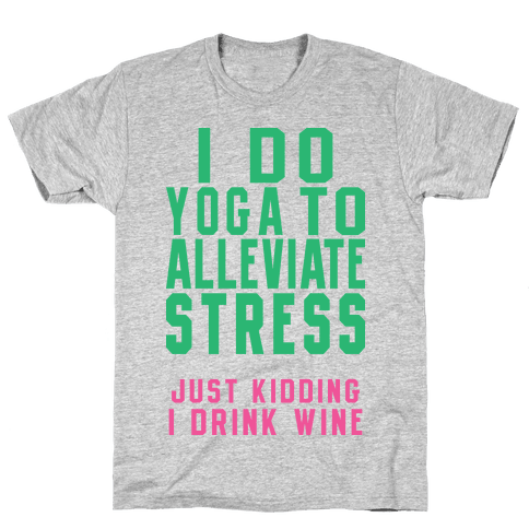 I Do Yoga To Alleviate Stress