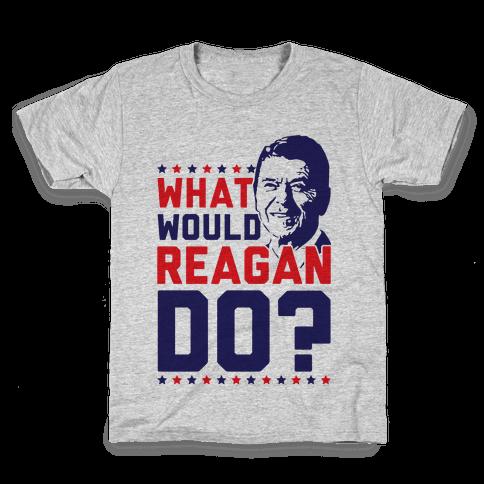 What Would Reagan Do? Kids T-Shirt