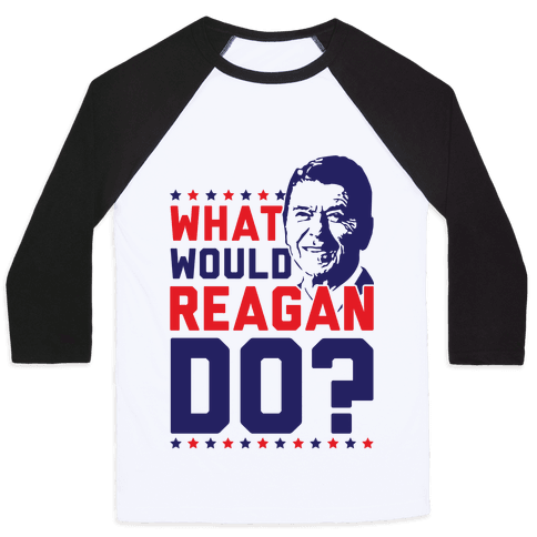 What Would Reagan Do? Baseball Tee