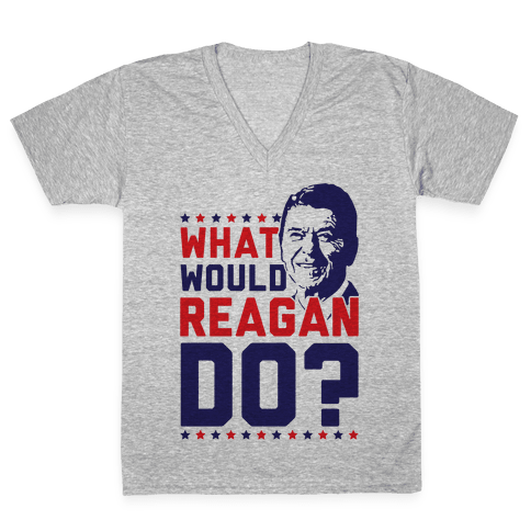 What Would Reagan Do? V-Neck Tee Shirt