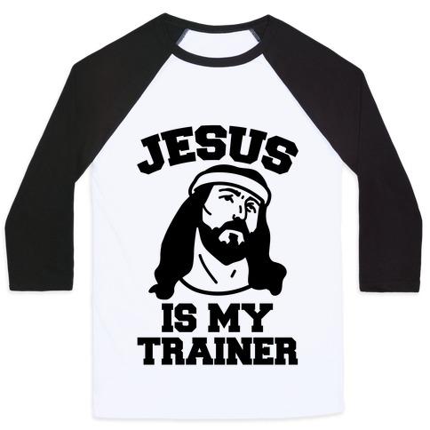 Jesus Is My Trainer Baseball Tee