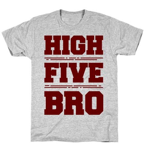 High Five Bro  T-Shirt