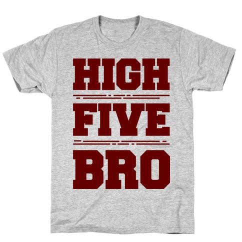 High Five Bro T-Shirt