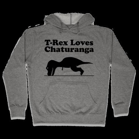T-Rex Loves Chaturanga Hooded Sweatshirt