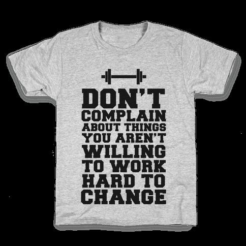 Don't Complain, Work Hard Kids T-Shirt