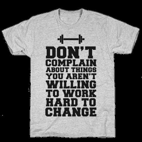 Don't Complain, Work Hard Mens T-Shirt