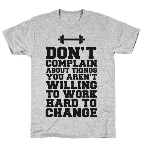 Don't Complain, Work Hard Mens T-Shirt