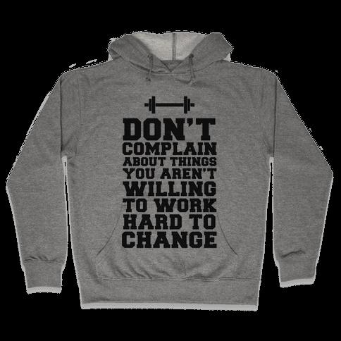 Don't Complain, Work Hard Hooded Sweatshirt