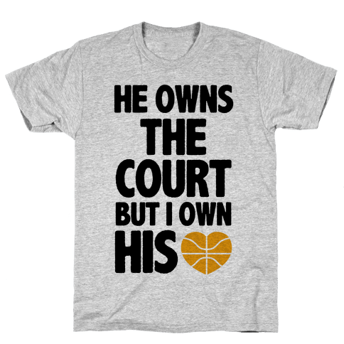 He Owns the Court (Basketball) Mens T-Shirt
