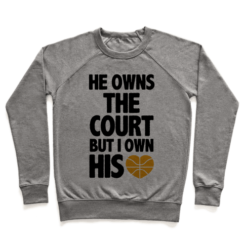 He Owns the Court (Basketball) Pullover