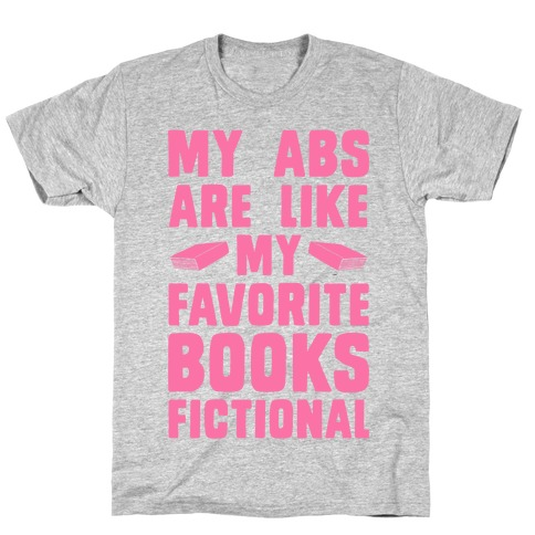 My Abs are Like My Favorite Books, Fictional (Pink) T-Shirt